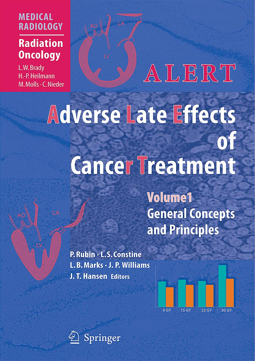 Portada del libro 9783540723134 Alert. Adverse Late Effects of Cancer Treatment, Vol. 1: General Concepts and Principles (Medical Radiology: Radiation Oncology)