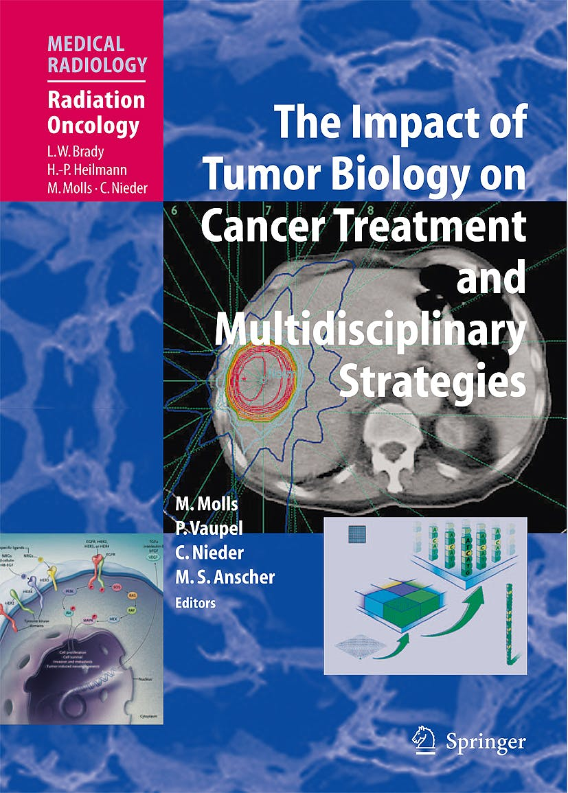 Portada del libro 9783540743859 The Impact of Tumor Biology on Cancer Treatment and Multidisciplinary Strategies (Medical Radiology: Radiation Oncology)
