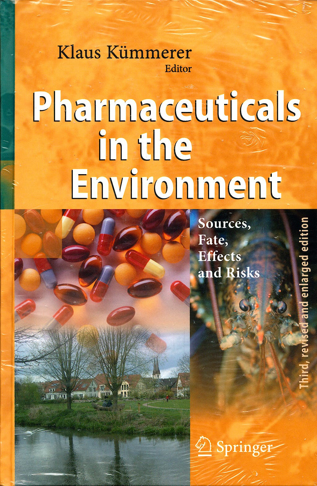 Portada del libro 9783540746638 Pharmaceuticals in the Environment: Sources, Fate, Effects and Risks