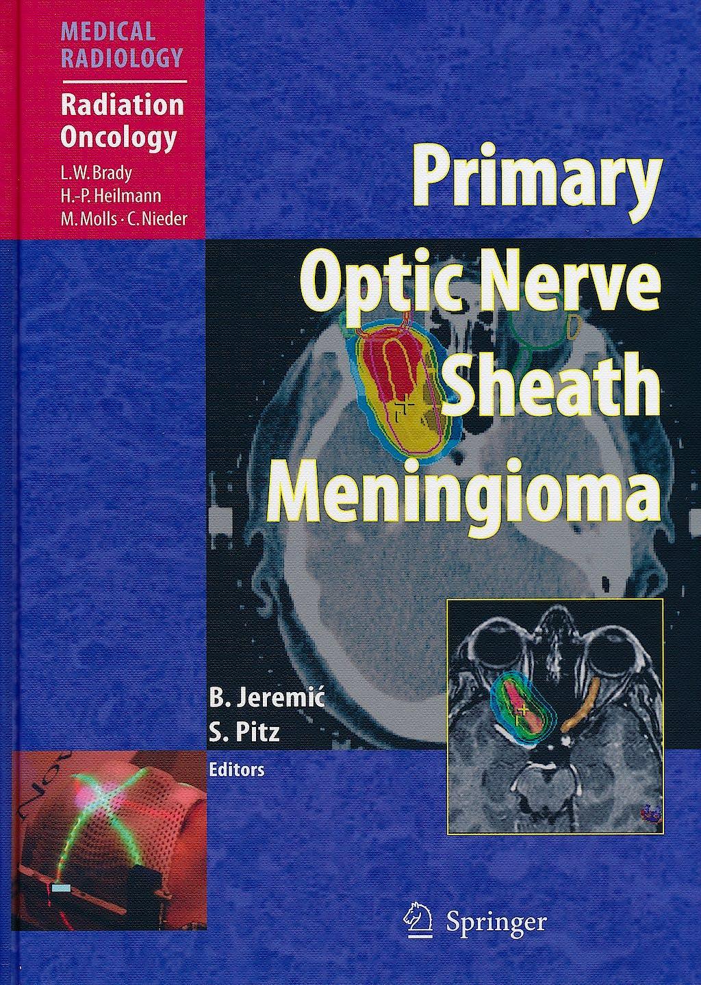 Portada del libro 9783540775577 Primary Optic Nerve Sheath Meningioma (Medical Radiology: Radiation Oncology)