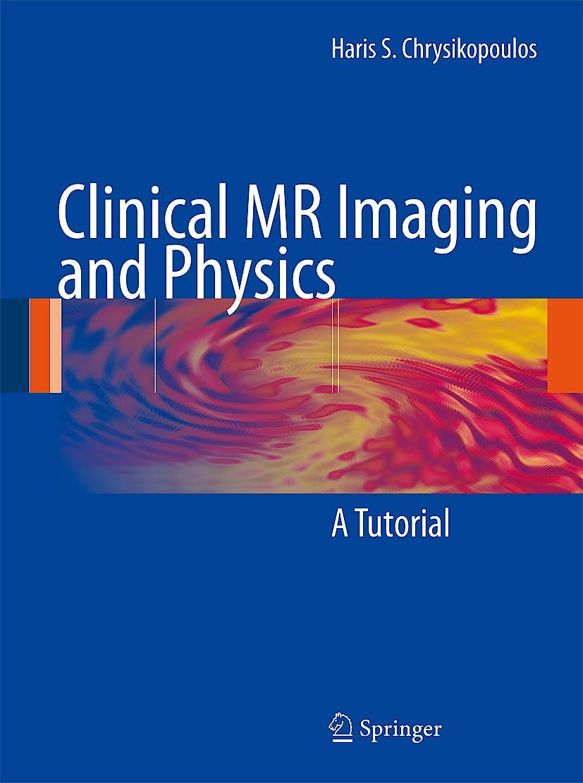 Portada del libro 9783540779995 Clinical Mr Imaging and Physics. a Tutorial