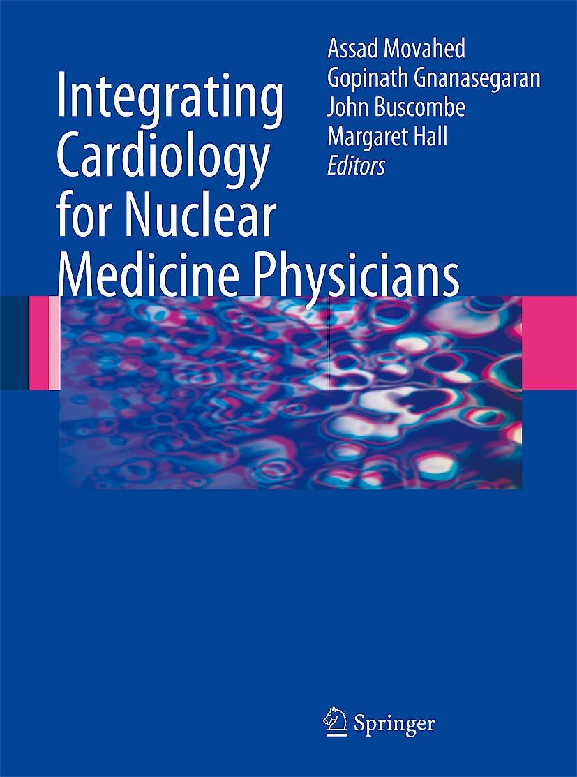 Portada del libro 9783540786733 Integrating Cardiology for Nuclear Medicine Physicians