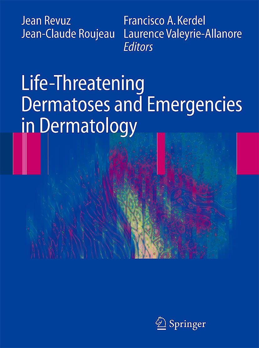 Portada del libro 9783540793380 Life-Threatening Dermatoses and Emergencies in Dermatology