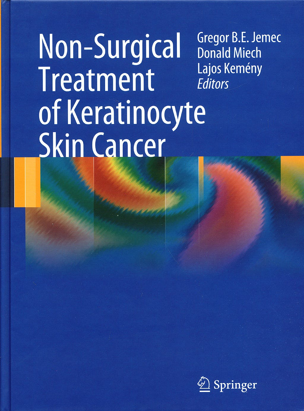 Portada del libro 9783540793403 Non-Surgical Treatment of Keratinocyte Skin Cancer