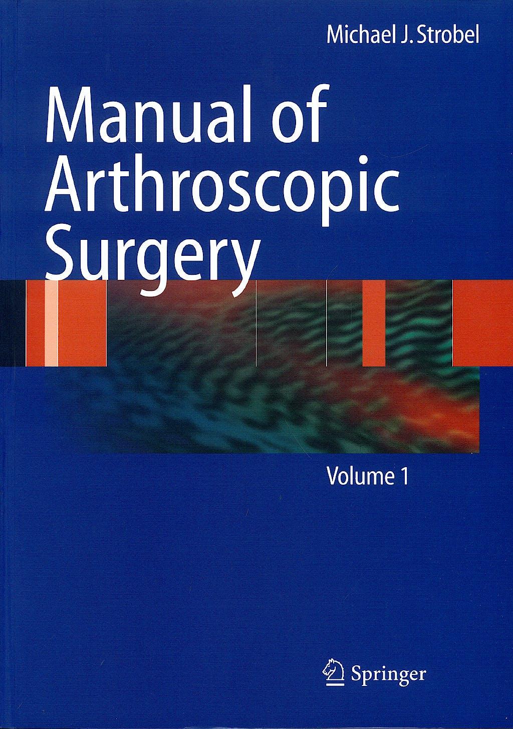 Portada del libro 9783540857372 Manual of Arthroscopic Surgery, 2 Vols.