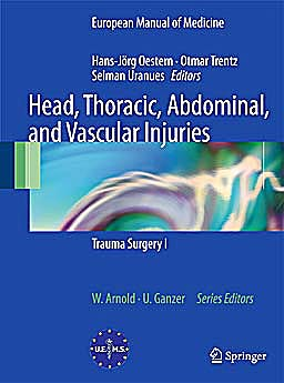 Portada del libro 9783540881216 Head, Thoracic, Abdominal, and Vascular Injuries. Trauma Surgery I (European Manual of Medicine)