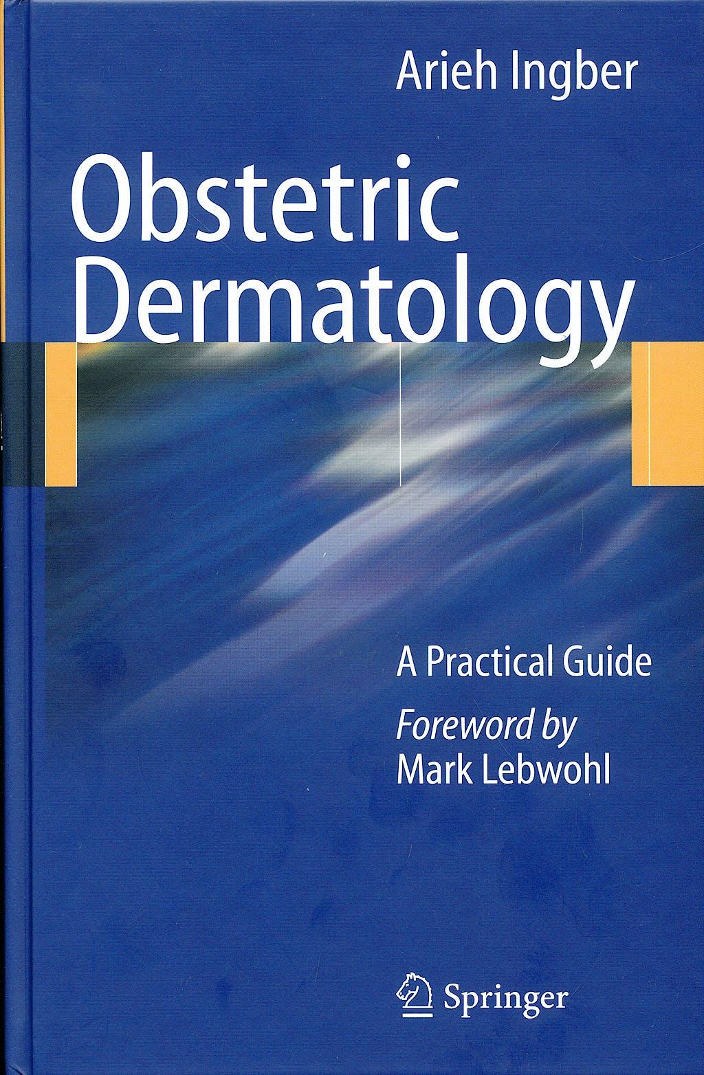 Portada del libro 9783540883982 Obstetric Dermatology. a Practical Guide