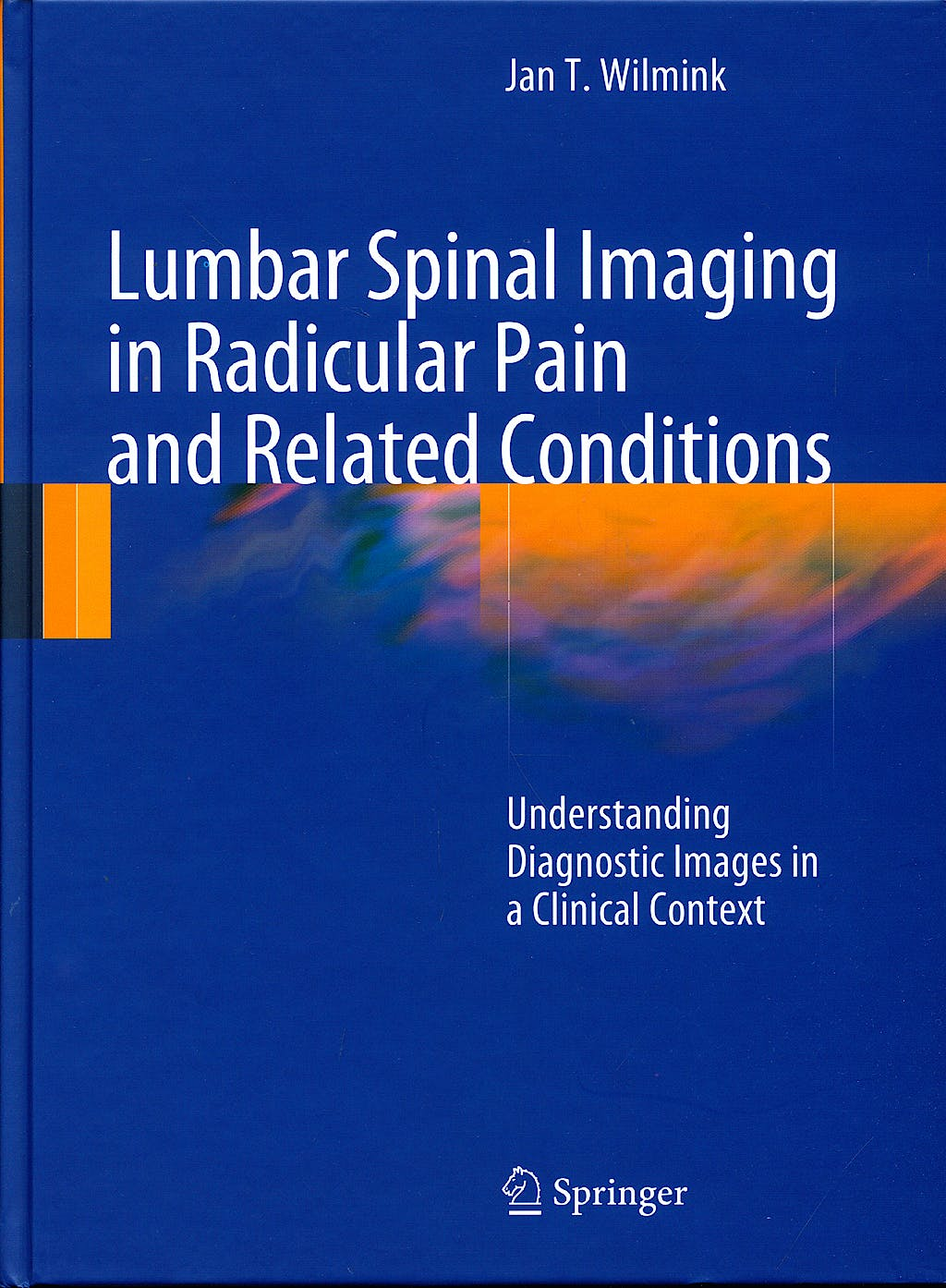 Portada del libro 9783540938293 Lumbar Spinal Imaging in Radicular Pain and Related Conditions. Understanding Diagnostic Images in a Clinical Context