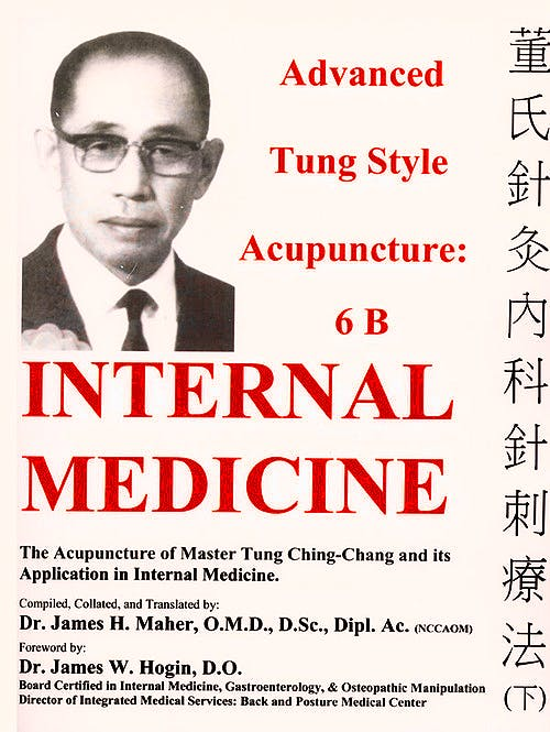 Portada del libro 9783621277839 Advanced Tung Style Acupuncture, Vol. 6B: Internal Medicine. The Acupuncture of Master Tung Ching-Chang and Its Application in Internal Medicine