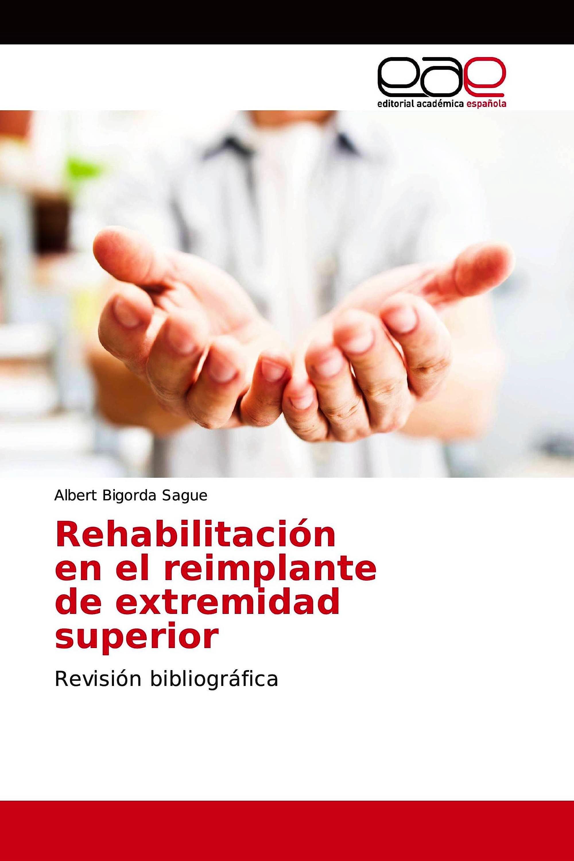 Portada del libro 9783639530483 Rehabilitación en el Reimplante de Extremidad Superior
