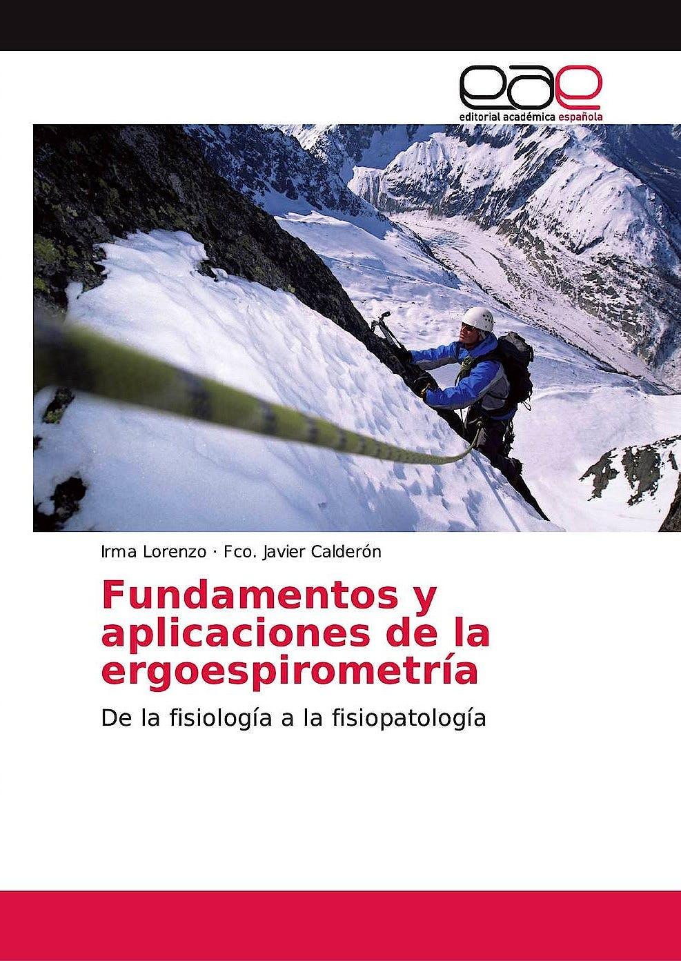 Portada del libro 9783639803983 Fundamentos y Aplicaciones de la Ergoespirometría. De la Fisiología a la Fisiopatología