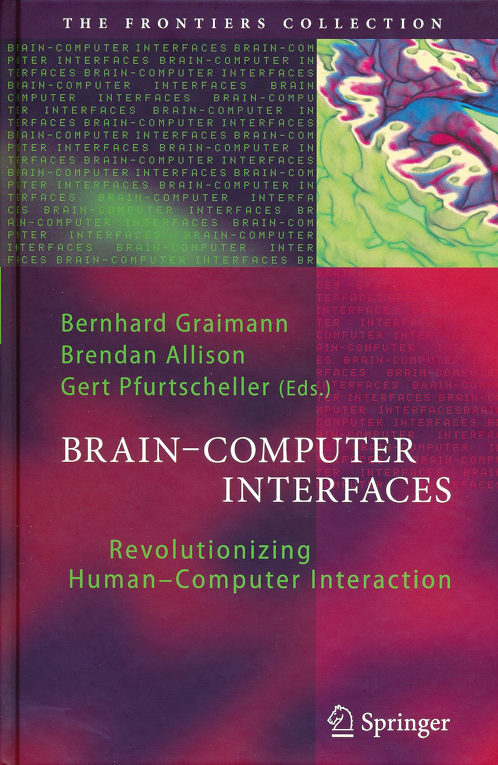 Portada del libro 9783642020902 Brain-Computer Interfaces. Revolutionizing Human-Computer Interaction (The Frontiers Collection)