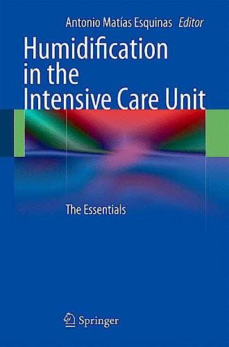 Portada del libro 9783642029738 Humidification in the Intensive Care Unit. The Essentials