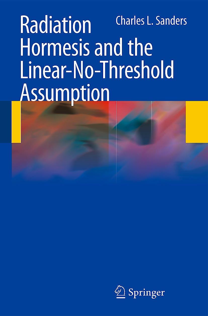 Portada del libro 9783642037191 Radiation Hormesis and the Linear-No-Threshold Assumption