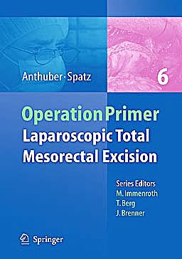 Portada del libro 9783642047305 Operation Primer 6: Laparoscopic Total Mesorectal Excision