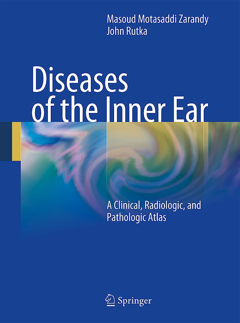 Portada del libro 9783642050572 Diseases of the Inner Ear. a Clinical, Radiologic, and Pathologic Atlas