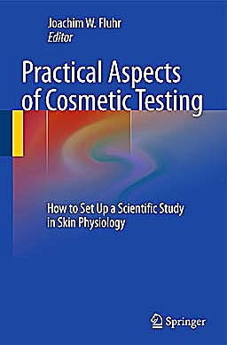 Portada del libro 9783642050664 Practical Aspects of Cosmetic Testing. How to Set up a Scientific Study in Skin Physiology