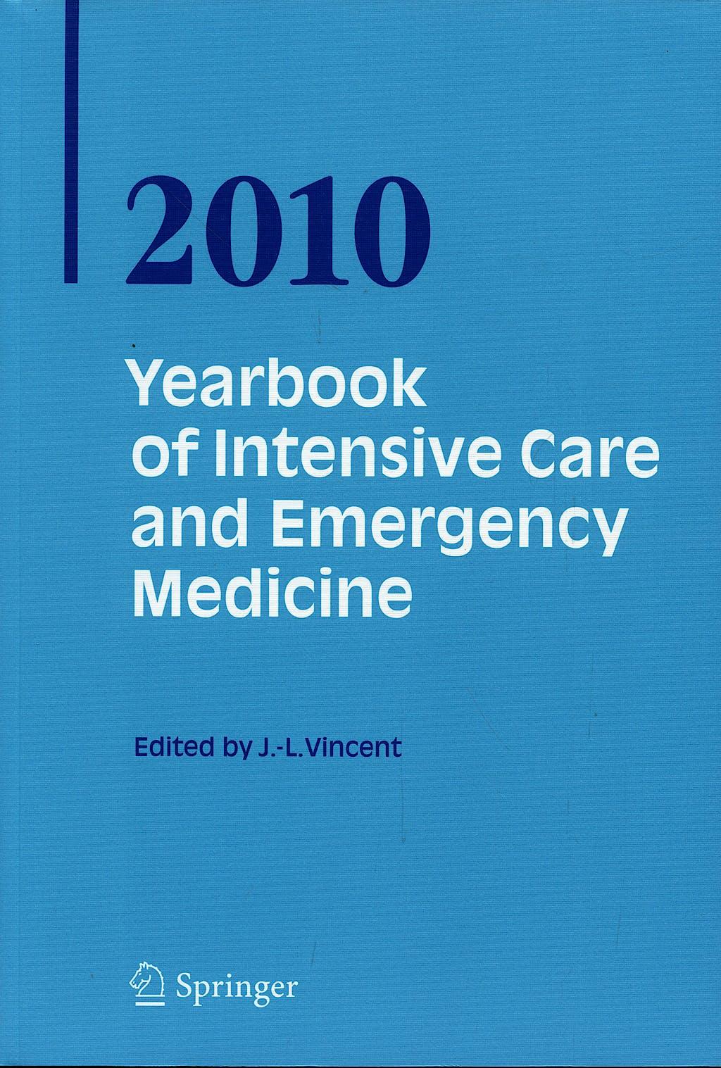 Portada del libro 9783642102851 Yearbook of Intensive Care and Emergency Medicine 2010