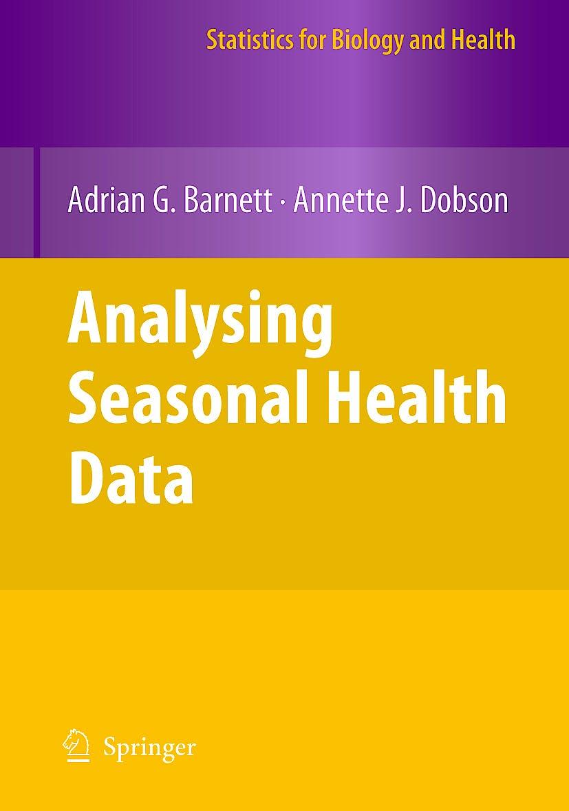 Portada del libro 9783642107474 Analysing Seasonal Health Data (Series: Statistics for Biology and Health)