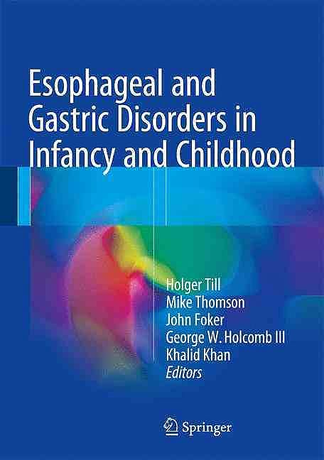 Portada del libro 9783642112010 Esophageal and Gastric Disorders in Infancy and Childhood