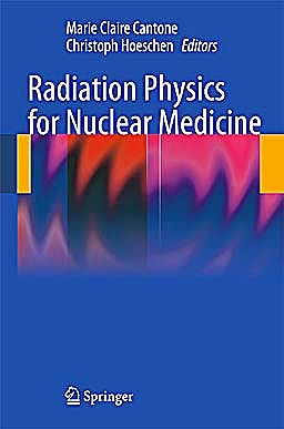 Portada del libro 9783642113260 Radiation Physics for Nuclear Medicine