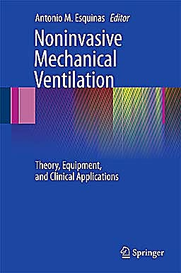 Portada del libro 9783642113642 Noninvasive Mechanical Ventilation. Theory, Equipment, and Clinical Applications (Hardcover)