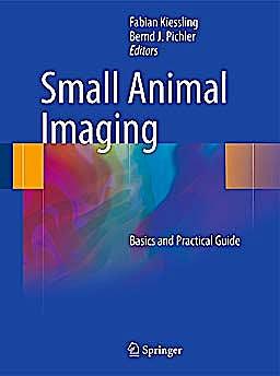 Portada del libro 9783642129445 Small Animal Imaging. Basics and Practical Guide