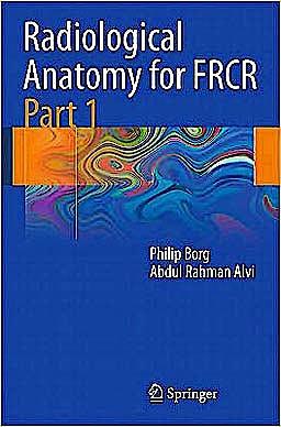 Portada del libro 9783642137501 Radiological Anatomy for FRCR, Part 1