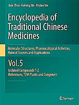 Portada del libro 9783642167409 Encyclopedia of Traditional Chinese Medicines. Molecular Structures, Pharmacological Activities, Natural Sources and Applications, Vol. 5: Isolated…