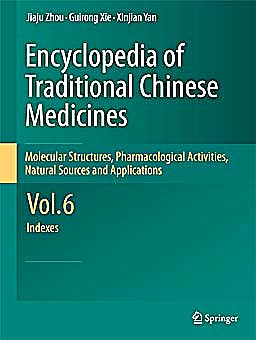 Portada del libro 9783642167430 Encyclopedia of Traditional Chinese Medicines. Molecular Structures, Pharmacological Activities, Natural Sources and Applications, Vol. 6: Indexes