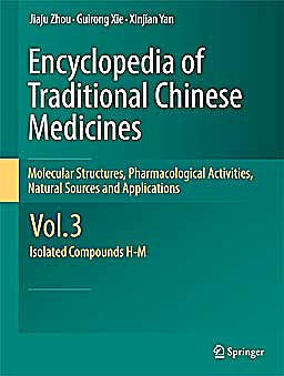 Portada del libro 9783642167461 Encyclopedia of Traditional Chinese Medicines. Molecular Structures, Pharmacological Activities, Natural Sources and Applications, Vol. 3: Isolated…