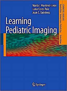 Portada del libro 9783642168918 Learning Pediatric Imaging. 100 Essential Cases (Learning Imaging)