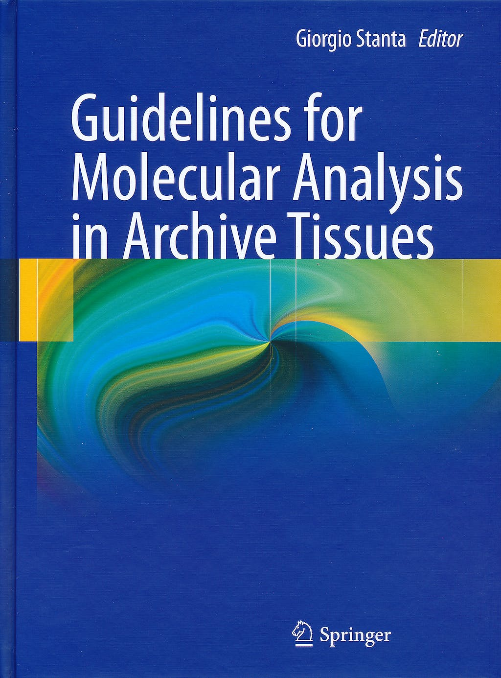 Portada del libro 9783642178894 Guidelines for Molecular Analysis in Archive Tissues