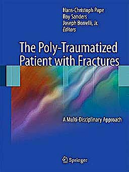 Portada del libro 9783642179853 The Poly-Traumatized Patient with Fractures. a Multi-Disciplinary Approach