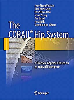 Portada del libro 9783642183959 The Corail Hip System. a Practical Approach Based on 25 Years of Experience