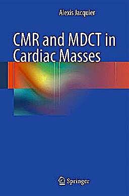 Portada del libro 9783642184567 Cmr and Mdct in Cardiac Masses