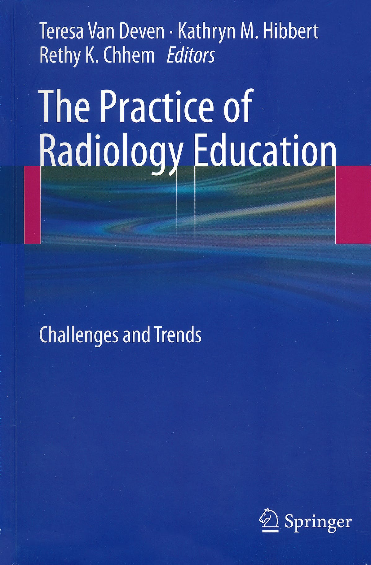 Portada del libro 9783642193200 The Practice of Radiology Education. Challenges and Trends