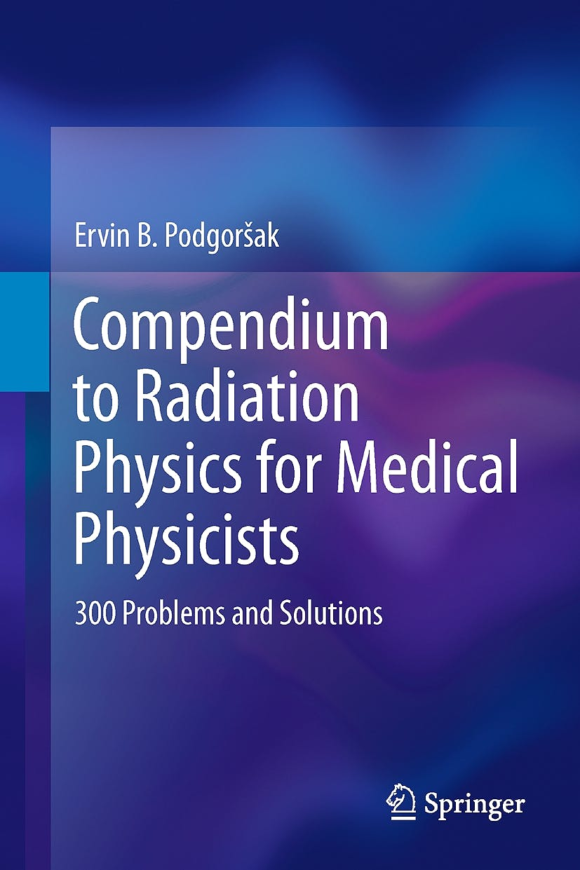 Portada del libro 9783642201851 Compendium to Radiation Physics for Medical Physicists. 300 Problems and Solutions