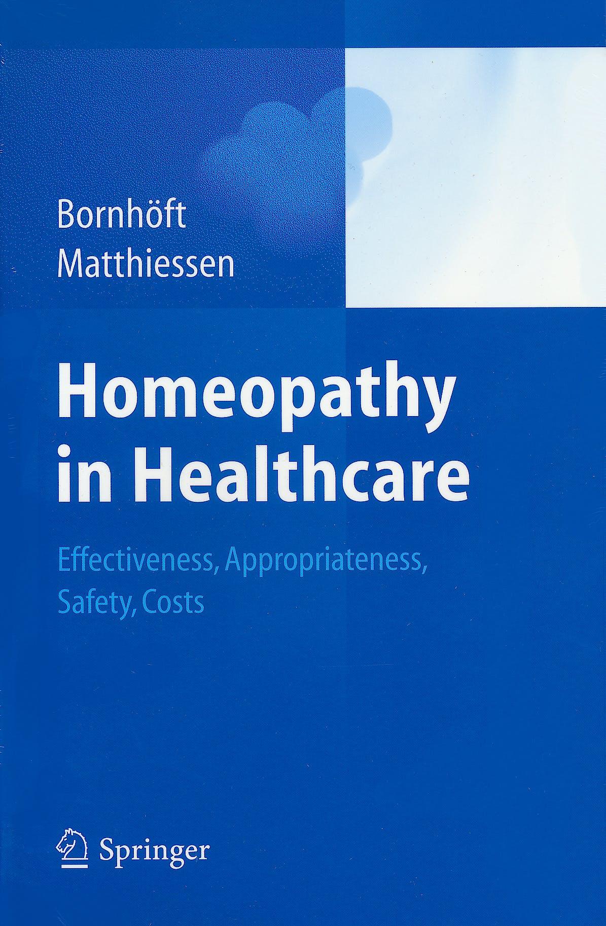 Portada del libro 9783642206375 Homeopathy in Healthcare. Effectiveness, Appropriateness, Safety, Costs