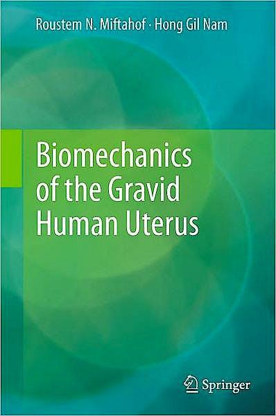Portada del libro 9783642214721 Biomechanics of the Gravid Human Uterus