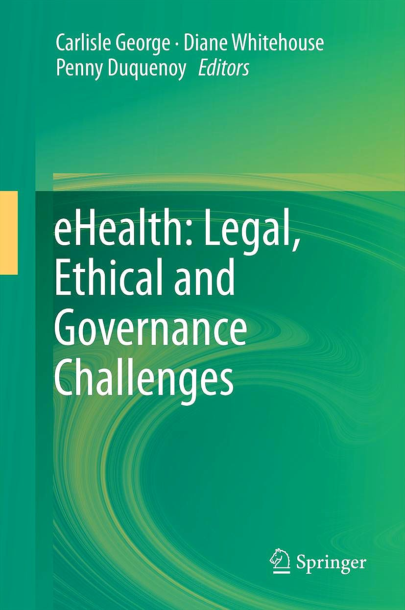Portada del libro 9783642224737 Ehealth: Legal, Ethical and Governance Challenges