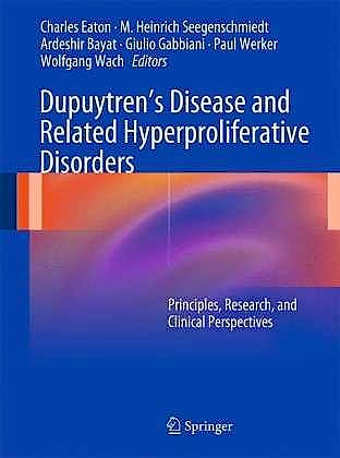 Portada del libro 9783642226960 Dupuytren's Disease and Related Hyperproliferative Disorders. Principles, Research and Clinical Perspectives