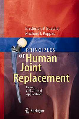 Portada del libro 9783642230103 Principles of Human Joint Replacement. Design and Clinical Application
