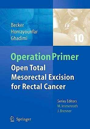 Portada del libro 9783642238833 Operation Primer 10: Open Total Mesorectal Excision for Rectal Cancer