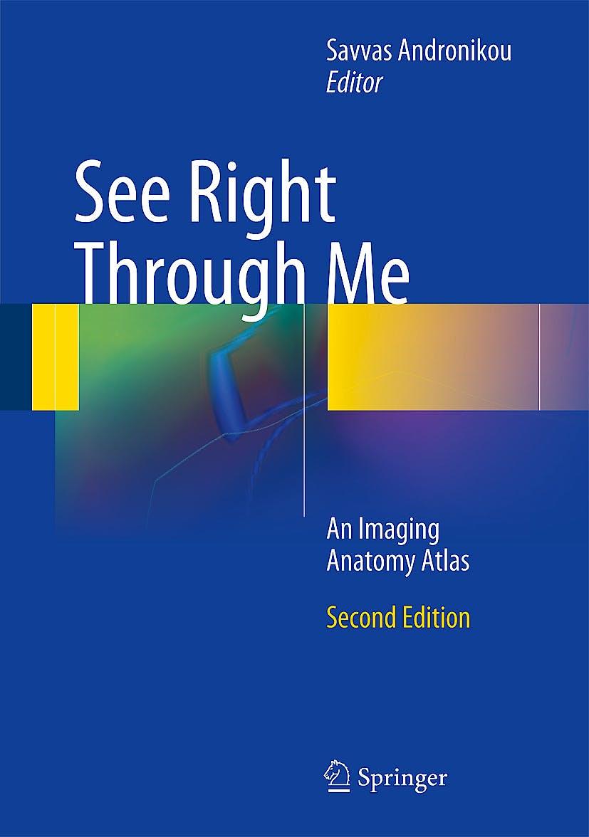 Portada del libro 9783642238925 See Right through Me. an Imaging Anatomy Atlas
