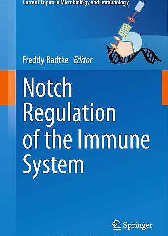 Portada del libro 9783642242939 Notch Regulation of the Immune System (Current Topics in Microbiology and Immunology, Vol. 360)