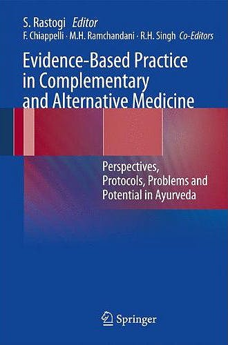 Portada del libro 9783642245640 Evidence-Based Practice in Complementary and Alternative Medicine. Perspectives, Protocols, Problems and Potential in Ayurveda