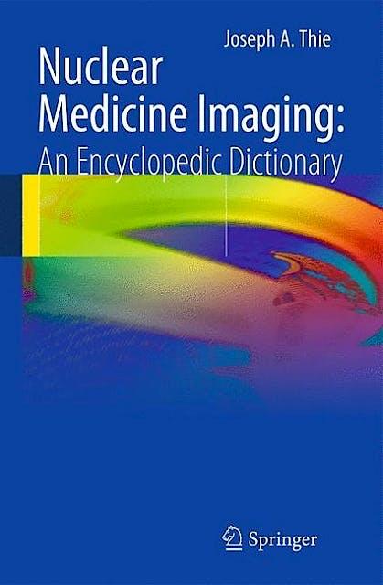 Portada del libro 9783642250347 Nuclear Medicine Imaging: An Encyclopedic Dictionary