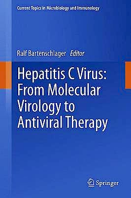 Portada del libro 9783642273391 Hepatitis C Virus: From Molecular Virology to Antiviral Therapy (Current Topics in Microbiology and Immunology, Vol. 369)