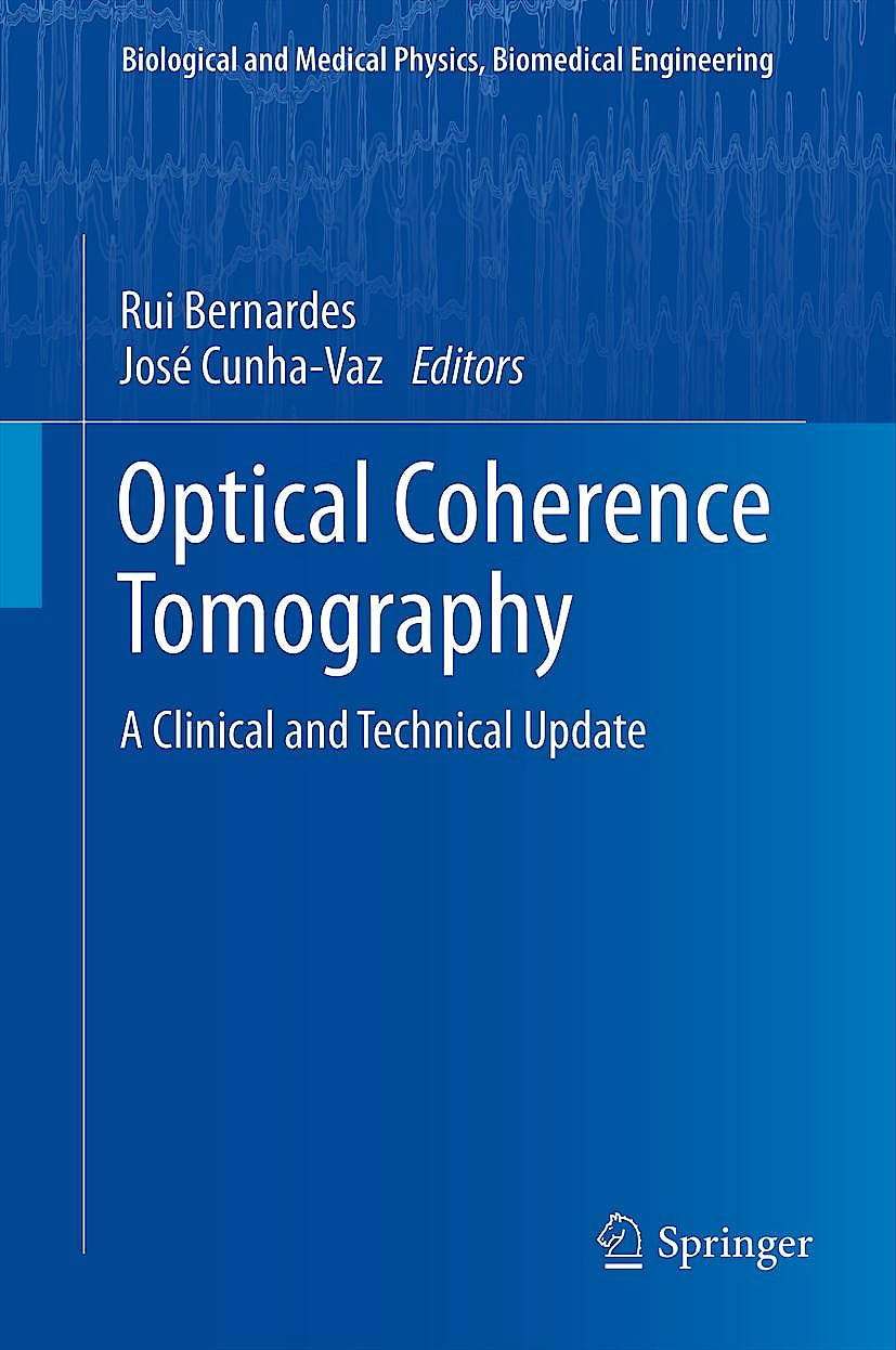 Portada del libro 9783642274091 Optical Coherence Tomography. a Clinical and Technical Update (Biological and Medical Physics, Biomedical Engineering)